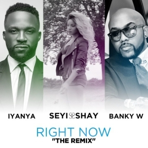 Seyi Shay - Right Now [Remix] (Official Version) ft. Iyanya & Banky W